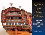 Legacy OF A Ship Model Examining HMS Princess Royal 1773