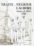 L'Aurore navire negrier, 1784 + чертежи (fr)